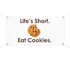 Life's Short. Eat Cookies. Banner