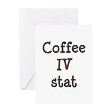 Coffee IV Stat Greeting Card