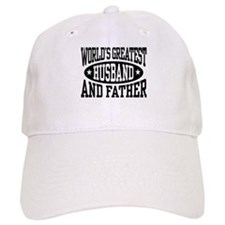 Greatest Husband And Father Baseball Cap