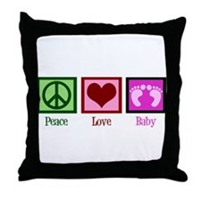 Peace Love Baby Girl Throw Pillow