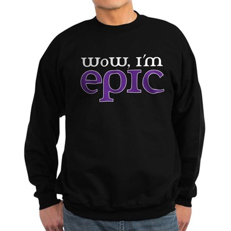 WoW i'm epic Sweatshirt (dark)