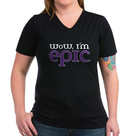 WoW i'm epic Women's V-Neck Dark T-Shirt