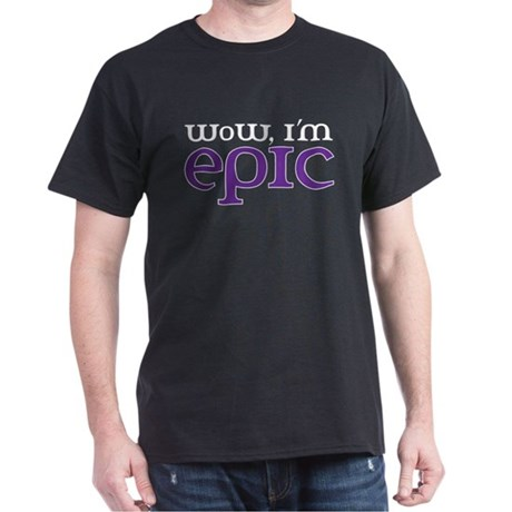 WoW i'm epic Dark T-Shirt