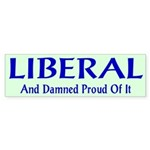 Liberal and Proud Bumper Sticker