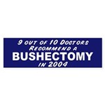 Doctors Bushectomy bumpersticker