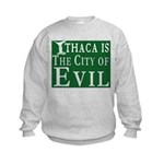 Ithaca Is The City of Evil | Kids Sweatshirt