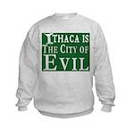 Ithaca Is The City of Evil | Kids Sweatshirt