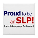 Proud to be an SLP! Tile Coaster