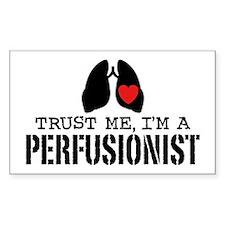 Trust Me I'm A Perfusionist Bumper Stickers