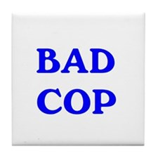bad cop Tile Coaster