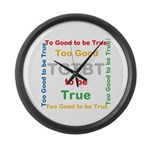 OYOOS Too Good to be True design Large Wall Clock