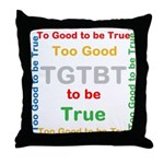 OYOOS Too Good to be True design Throw Pillow