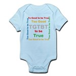 OYOOS Too Good to be True design Infant Bodysuit