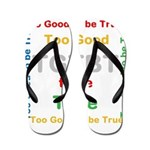 OYOOS Too Good to be True design Flip Flops