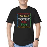 OYOOS Too Good to be True design Men's Fitted T-Sh