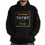 OYOOS Too Good to be True design Hoodie (dark)