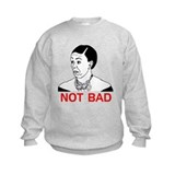 Obama Not Bad Sweatshirt