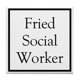 Fried Social Worker Tile Coaster