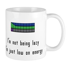 Not lazy, Just low on energy Mug