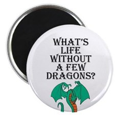 What's Life Without Dragons Magnet