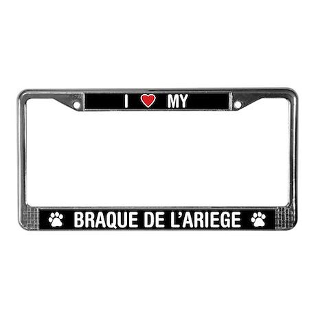 I Love My Braque de l'Ariege License Plate Frame