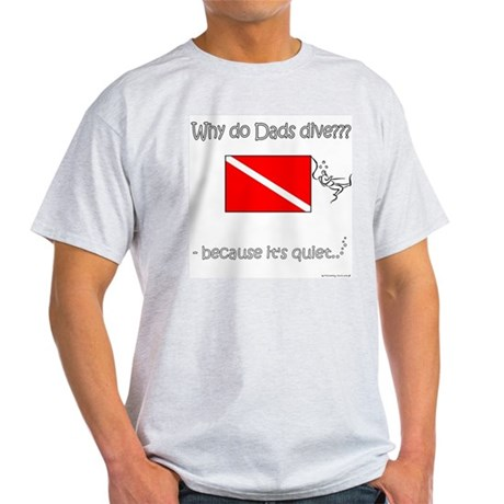 Dads Dive - Quiet - Front Only Light T-Shirt