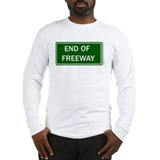 &quot;END OF FREEWAY&quot; Long Sleeve T-Shirt