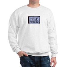 """HELP WANTED"" Sweatshirt"