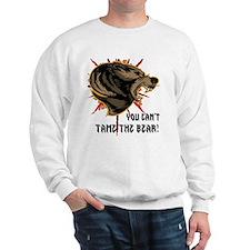 Can't tame the bear Sweatshirt