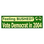 Feeling Bushed? Bumper Sticker
