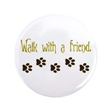 "Walk With a Friend 3.5"" Button (100 pack)"