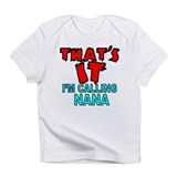 I'M CALLING NANA Infant T-Shirt