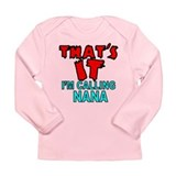 I'M CALLING NANA Long Sleeve Infant T-Shirt