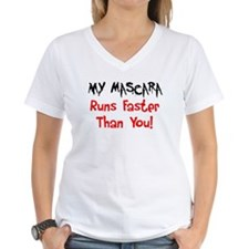 My Mascara Runs Faster than You Shirt