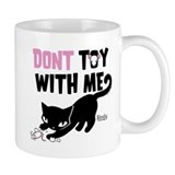 Don't Toy With Me Small Mug