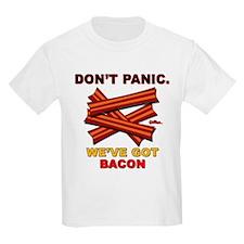 Don't Panic. We've Got Bacon T-Shirt
