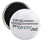 Follies & Nonsense MAGNET
