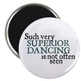 Superior Dancing Magnet