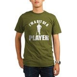 I'm a bit of a player base ball T-Shirt