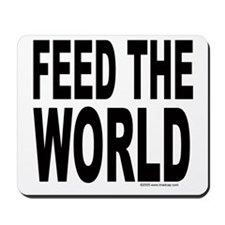 Feed the World Mousepad