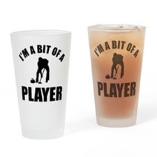 I'm a bit of a player curling Drinking Glass