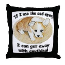 If I Use the Sad Eyes... Throw Pillow