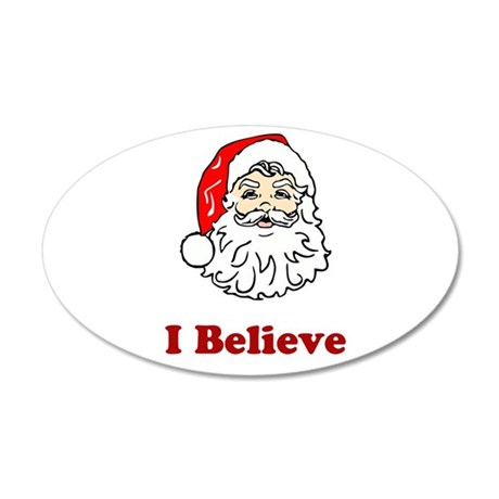 I Believe Santa 22x14 Oval Wall Peel