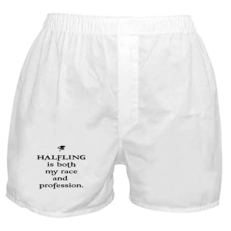 Halfling is both my race and Boxer Shorts
