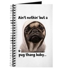 Ain't nothing but a pug thang baby...