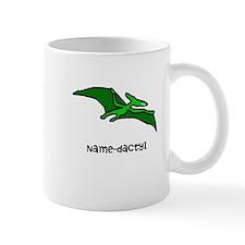 Name your own Pterodactyl! Mug