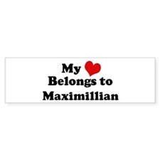 My Heart: Maximillian Bumper Bumper Sticker