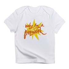 BABY I'M A FIREWORK Infant T-Shirt