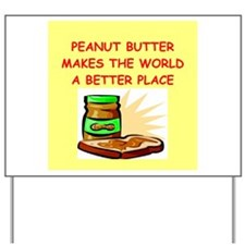 peanut butter Yard Sign