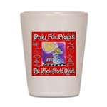 Pray For Peace The Whole Worl Shot Glass